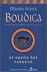 El sueño del sabueso. Boudica (III) (Narrativas Históricas)