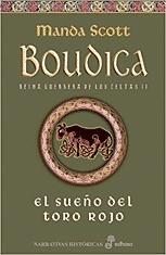 El sueño del toro rojo. Boudica (II) (Narrativas Históricas)