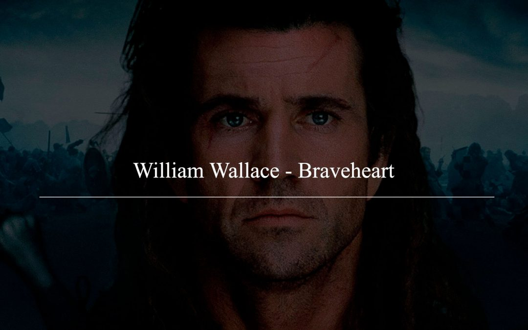 William Wallace, Braveheart