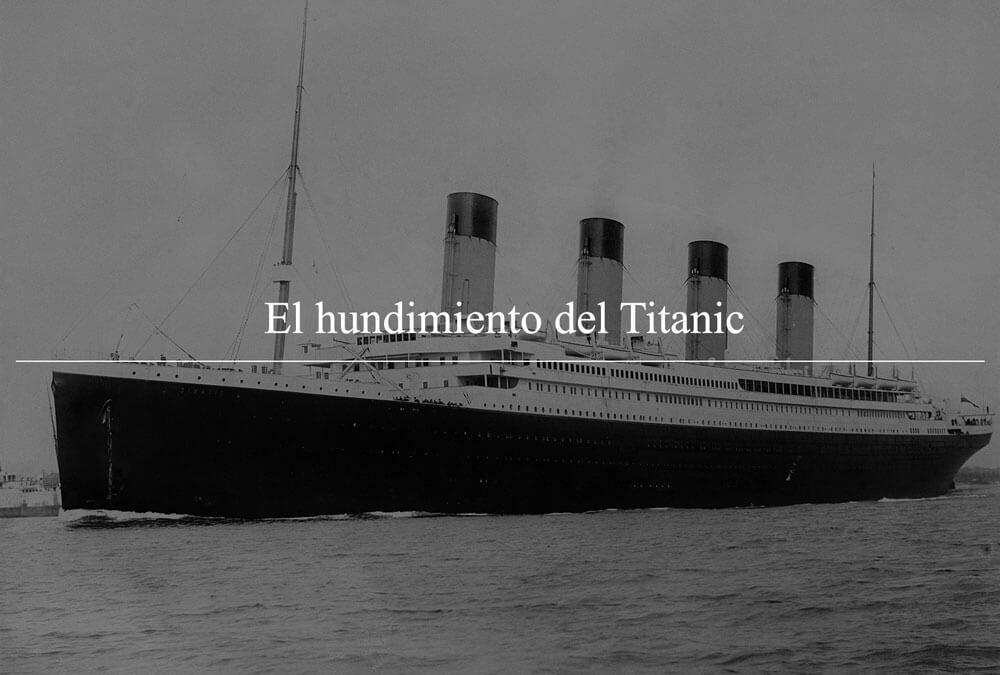 El hundimiento del Titanic, el barco insumergible – I
