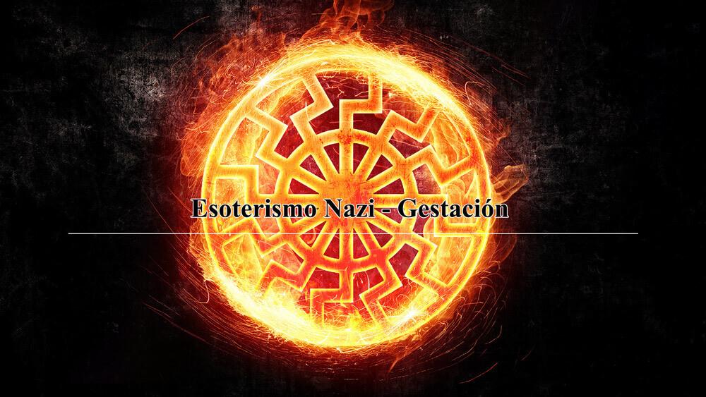 Esoterismo Nazi – Gestación