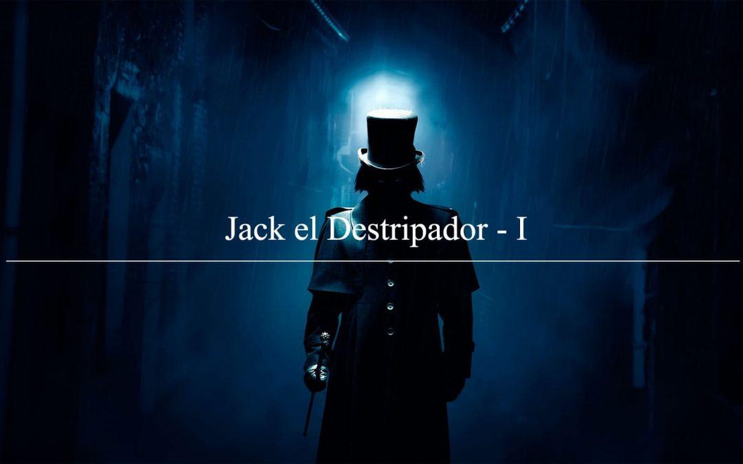 Jack el Destripador – I